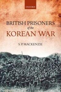 Ebook in inglese British Prisoners of the Korean War MacKenzie, S. P.