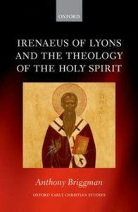Ebook in inglese Irenaeus of Lyons and the Theology of the Holy Spirit Briggman, Anthony