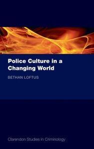 Foto Cover di Police Culture in a Changing World, Ebook inglese di Bethan Loftus, edito da OUP Oxford