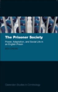 Ebook in inglese Prisoner Society: Power, Adaptation and Social Life in an English Prison Crewe, Ben