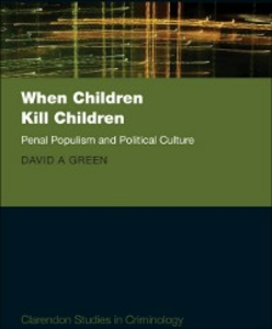 Ebook in inglese When Children Kill Children: Penal Populism and Political Culture Green, David A.