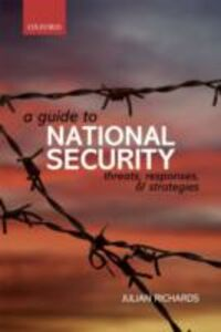 Foto Cover di Guide to National Security: Threats, Responses and Strategies, Ebook inglese di Julian Richards, edito da OUP Oxford