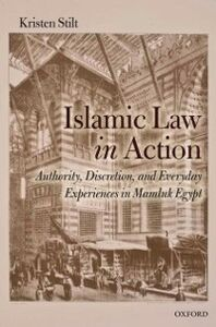 Ebook in inglese Islamic Law in Action: Authority, Discretion, and Everyday Experiences in Mamluk Egypt Stilt, Kristen
