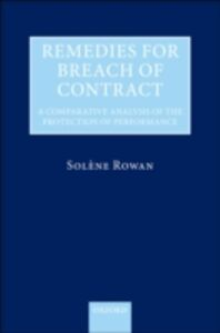 Ebook in inglese Remedies for Breach of Contract: A Comparative Analysis of the Protection of Performance Rowan, Sol&egrave , ne