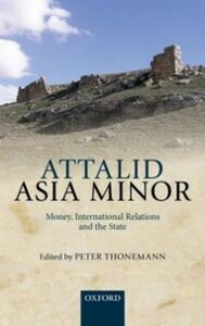 Ebook in inglese Attalid Asia Minor: Money, International Relations, and the State -, -