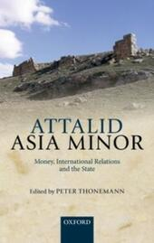 Attalid Asia Minor: Money, International Relations, and the State