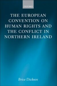 Ebook in inglese European Convention on Human Rights and the Conflict in Northern Ireland Dickson, Brice