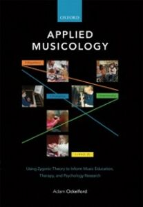Foto Cover di Applied Musicology: Using Zygonic Theory to Inform Music Education, Therapy, and Psychology Research, Ebook inglese di Adam Ockelford, edito da OUP Oxford