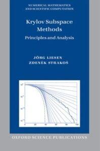 Ebook in inglese Krylov Subspace Methods: Principles and Analysis Liesen, J&ouml , rg , Strakos, Zdenek