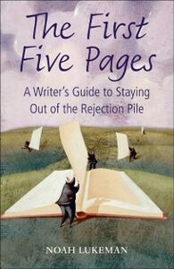 Ebook in inglese First Five Pages: A Writer's Guide to Staying Out of the Rejection Pile Lukeman, Noah