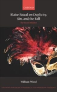 Ebook in inglese Blaise Pascal on Duplicity, Sin, and the Fall: The Secret Instinct Wood, William
