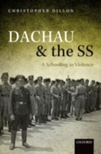 Ebook in inglese Dachau and the SS: A Schooling in Violence Dillon, Christopher