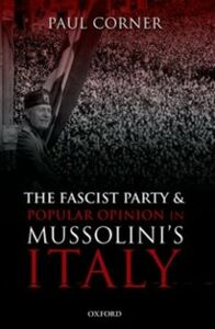 Ebook in inglese Fascist Party and Popular Opinion in Mussolini's Italy Corner, Paul