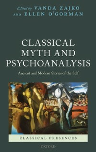Ebook in inglese Classical Myth and Psychoanalysis: Ancient and Modern Stories of the Self -, -