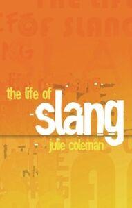 Ebook in inglese Life of Slang Coleman, Julie