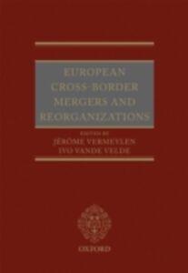 Ebook in inglese European Cross-Border Mergers and Reorganisations -, -