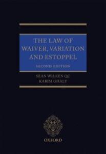 Ebook in inglese Law of Waiver, Variation and Estoppel Ghaly, Karim , Wilken, Sean