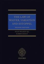 Law of Waiver, Variation and Estoppel