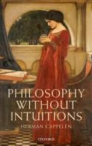 Ebook in inglese Philosophy without Intuitions Cappelen, Herman