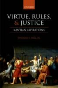 Foto Cover di Virtue, Rules, and Justice: Kantian Aspirations, Ebook inglese di Thomas E. Hill, Jr, edito da OUP Oxford