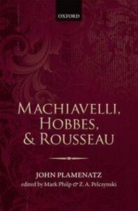 Foto Cover di Machiavelli, Hobbes, and Rousseau, Ebook inglese di John Plamenatz, edito da OUP Oxford