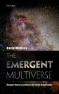 Foto Cover di Emergent Multiverse: Quantum Theory according to the Everett Interpretation, Ebook inglese di David Wallace, edito da OUP Oxford