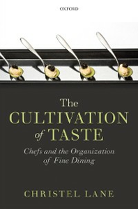 Ebook in inglese Cultivation of Taste: Chefs and the Organization of Fine Dining Lane, Christel
