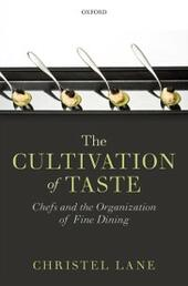 Cultivation of Taste: Chefs and the Organization of Fine Dining