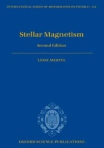 Ebook in inglese Stellar Magnetism: Second Edition Mestel, Leon