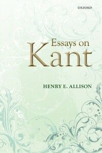 Foto Cover di Essays on Kant, Ebook inglese di Henry E. Allison, edito da OUP Oxford