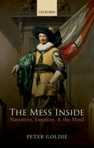 Ebook in inglese Mess Inside: Narrative, Emotion, and the Mind Goldie, Peter