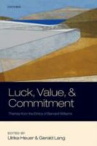 Ebook in inglese Luck, Value, and Commitment: Themes From the Ethics of Bernard Williams -, -
