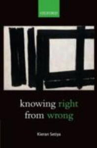 Ebook in inglese Knowing Right From Wrong Setiya, Kieran