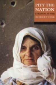 Ebook in inglese Pity the Nation: Lebanon at War Fisk, Robert