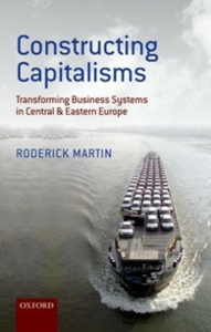 Ebook in inglese Constructing Capitalisms: Transforming Business Systems in Central and Eastern Europe Martin, Roderick