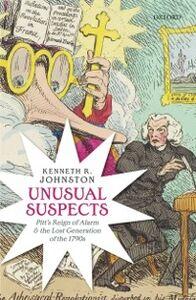 Foto Cover di Unusual Suspects: Pitt's Reign of Alarm and the Lost Generation of the 1790s, Ebook inglese di Kenneth R. Johnston, edito da OUP Oxford