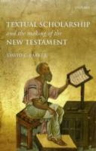 Ebook in inglese Textual Scholarship and the Making of the New Testament Parker, David C.