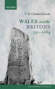 Ebook in inglese Wales and the Britons, 350-1064 Charles-Edwards, T. M.