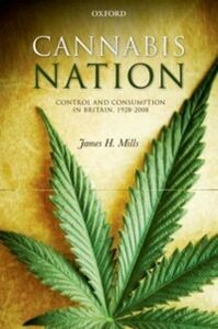 Ebook in inglese Cannabis Nation: Control and Consumption in Britain, 1928-2008 Mills, James H.