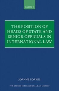 Foto Cover di Position of Heads of State and Senior Officials in International Law, Ebook inglese di Joanne Foakes, edito da OUP Oxford