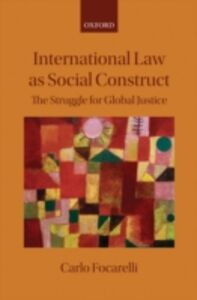 Ebook in inglese International Law as Social Construct: The Struggle for Global Justice Focarelli, Carlo