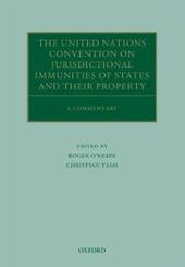 United Nations Convention on Jurisdictional Immunities of States and Their Property: A Commentary