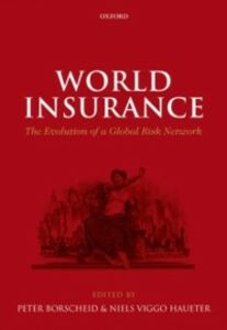 Ebook in inglese World Insurance: The Evolution of a Global Risk Network -, -