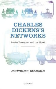 Foto Cover di Charles Dickens's Networks: Public Transport and the Novel, Ebook inglese di Jonathan H. Grossman, edito da OUP Oxford