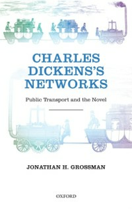 Ebook in inglese Charles Dickens's Networks: Public Transport and the Novel Grossman, Jonathan H.