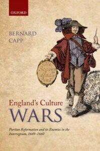 Foto Cover di England's Culture Wars: Puritan Reformation and its Enemies in the Interregnum, 1649-1660, Ebook inglese di Bernard Capp, edito da OUP Oxford