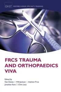 Ebook in inglese FRCS Trauma and Orthopaedics Viva Davies, Nev , Jackson, Will , Lavy, Chris , Price, Andrew