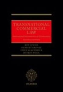 Ebook in inglese Transnational Commercial Law: International Instruments and Commentary Goode, Roy , Kronke, Herbert , McKendrick, Ewan , Wool, Jeffrey
