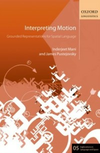 Ebook in inglese Interpreting Motion: Grounded Representations for Spatial Language Mani, Inderjeet , Pustejovsky, James