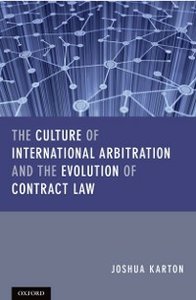 Ebook in inglese Culture of International Arbitration and The Evolution of Contract Law Karton, Joshua D H